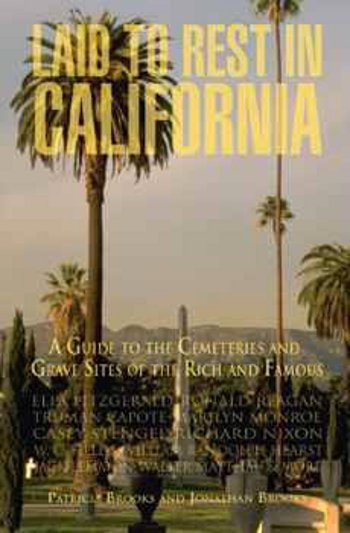 Laid To Rest In California is a guide to the gravesites of fallen stars.