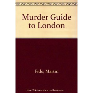 The Murder Guide To London offers details on all of the city's most famed murder sites.